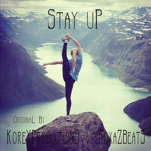 STAY UP - Positive {Hip-Hop} Vibe (KoreX Prod. & FoxaZ Beats)