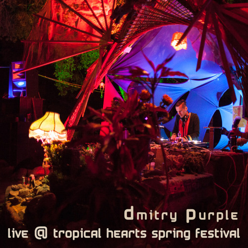 Dmitry Purple Live @ Tropical Hearts 05.04.13