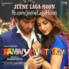 Jeene Laga Hoon by Atif Aslam - Ramaiya Vastavaiya