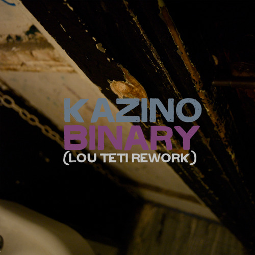 Binary (Lou Teti Rework)