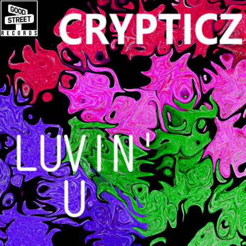 GSTR011 - Crypticz - Luvin' U (PREVIEW) OUT NOW