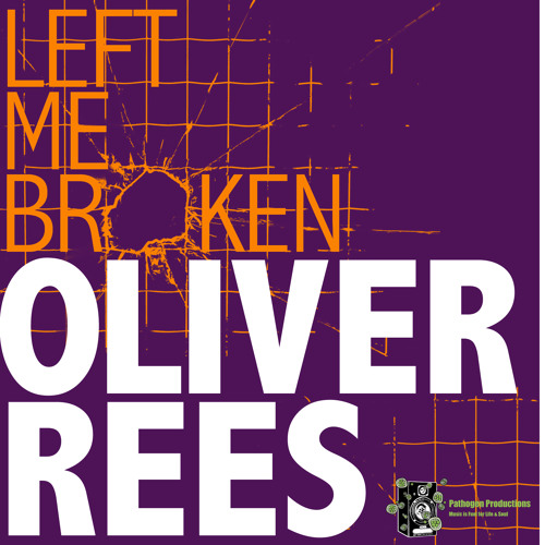 Oliver Rees - LEFT ME BROKEN EP // Pathogen Productions [OUT NOW]