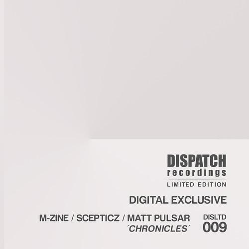 M-zine, Scepticz & Matt Pulsar - Chronicles [digital exclusive] - Dispatch LTD 009 (CLIP) - OUT NOW