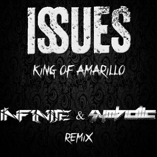 Issues-King Of Amarillo [INF1N1TE & Symbiotic Remix] Free Download
