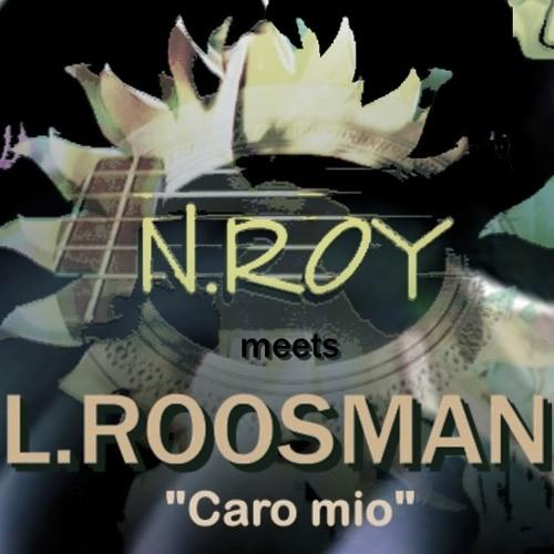 """N-ROY;""""Caro mio"""" drum edit without ufo;Leilani Roosman  vocals & lyrics"""