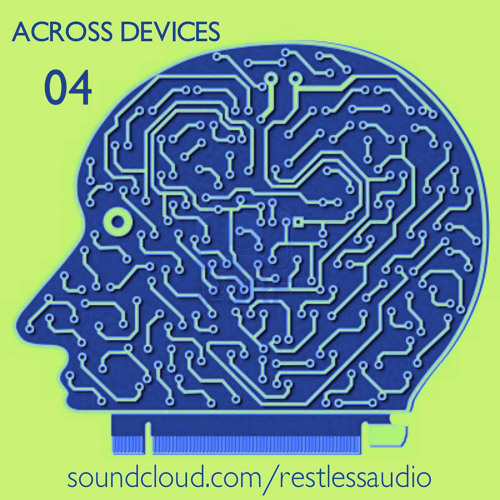 ACROSS DEVICES - Mix04 - Podcast