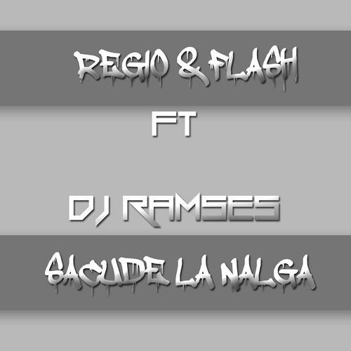 Dj Regio & Dj Flash - Sacude La Nalga Ft. DjRamses