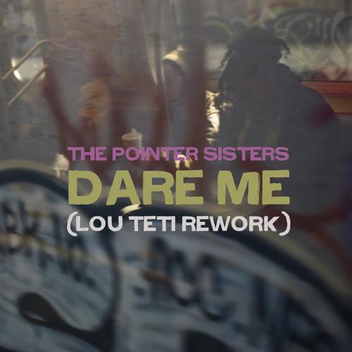 Dare Me (Lou Teti Rework)