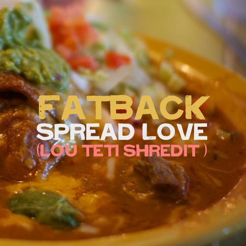 Spread Love (Lou Teti Shredit)