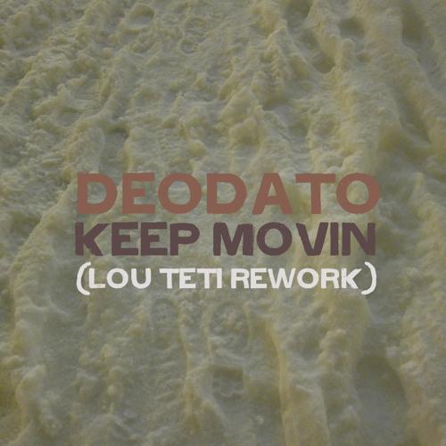 Keep Movin (Lou Teti Rework)