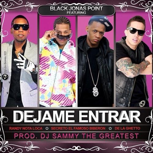 Black Point - Dejame Entrar Feat. Randy Nota Loca, Secreto El Biberon & De La Ghetto