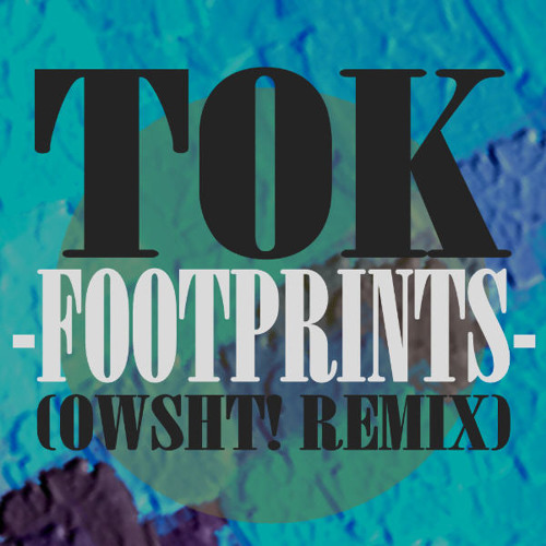 T.O.K. -Footprints- OWSHT! RemiX