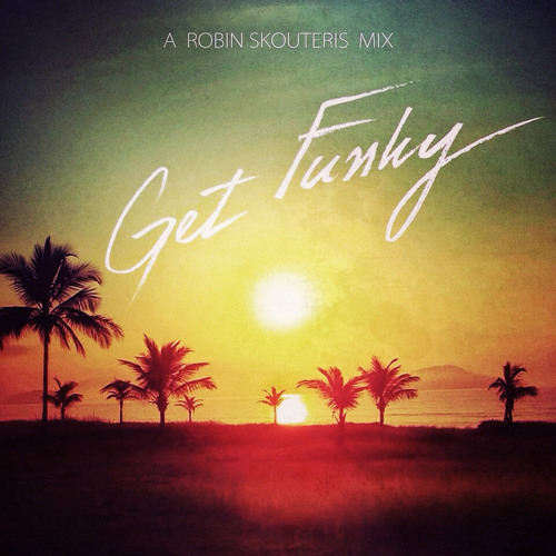Robin Skouteris - Get Funky (Daft Punk + 13 Artists Mashup)