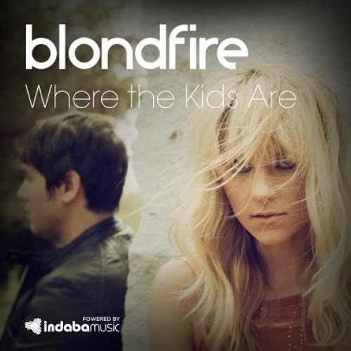 Blondfire - Where The Kids Are Remix