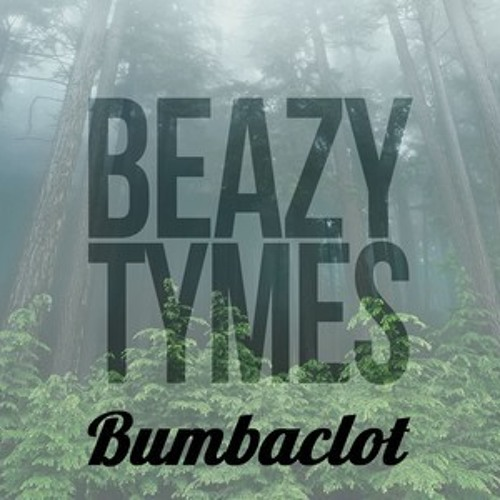 Bumbaclot by BeazyTymes