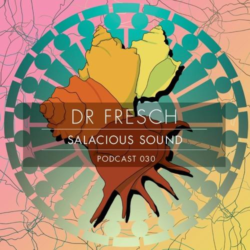 Salacious Sound Podcast 030 - Dr. Fresch