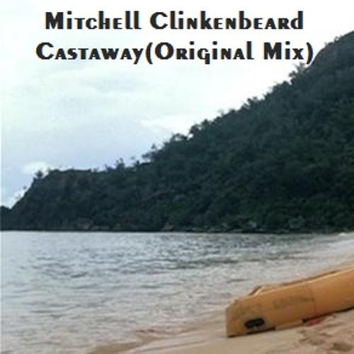 Mitchell Clinkenbeard - Castaway(Original Mix)