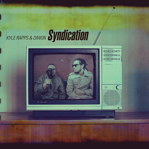 Kyle Rapps & Diwon - 'Syndication' (Free Album)
