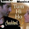 ashiqe 2- tum hi ho- electro house mix -dj sandesh.mp3