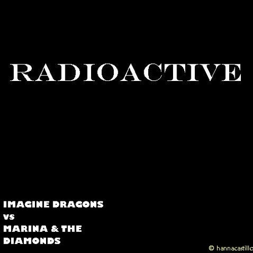 Radioactive: Imagine Dragons vs Marina and The Diamonds