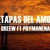 Etapas de amor - Dreew ft Prymanena (Coro)