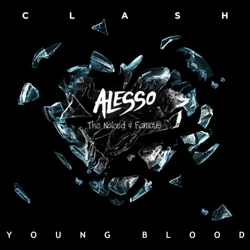Alesso vs The Naked & Famous - Clash & Young Blood (Peter Boch Rework)