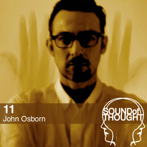 Sound of Thought 11 | John Osborn