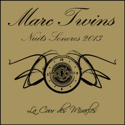MARC TWINS @ NUITS SONORES OFF LA COUR DES MIRACLES 07 05 2013