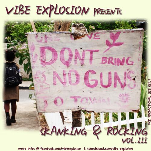 Vibe Explosion presents Skanking & Rocking Vol.3