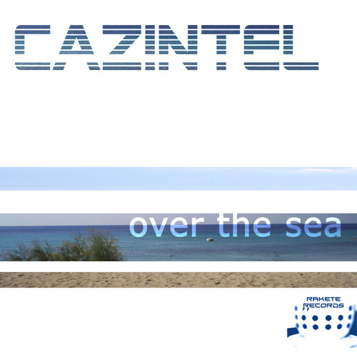 Cazintel - Over the Sea (Radio Version)