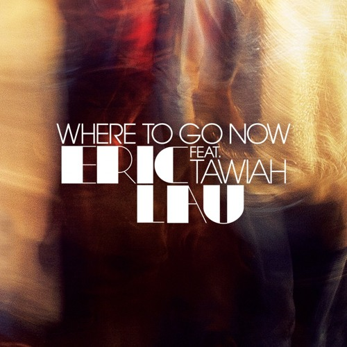 Where To Go Now (feat. Tawiah)