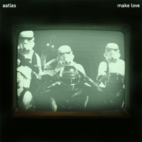 Aatlas - Make Love (Original Mix)