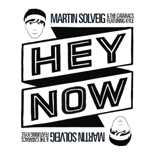 "Martin Solveig & The Cataracs ""Hey Now feat. Kyle"""