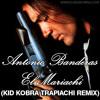 antonio banderas el mariachi kid kobra remix