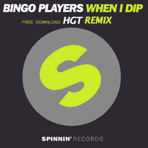 Bingo Players - When I Dip (HGT Remix) - Click buy to get the free download!