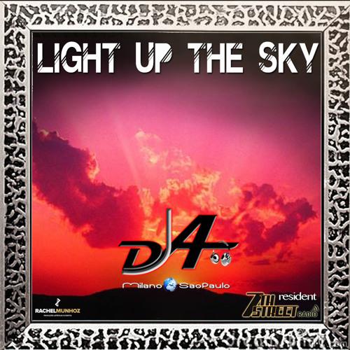 Set Light Up The Sky sevenstreetradio mixed By DJoaoAngelo