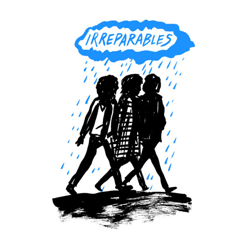 IRREPARABLES I Wanna Make A Fanzine