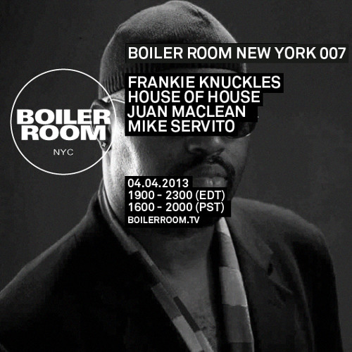 Frankie Knuckles Boiler Room NYC DJ Set