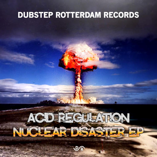 Acid Regulation - Nuclear [DUBSTEP ROTTERDAM RECORDS]