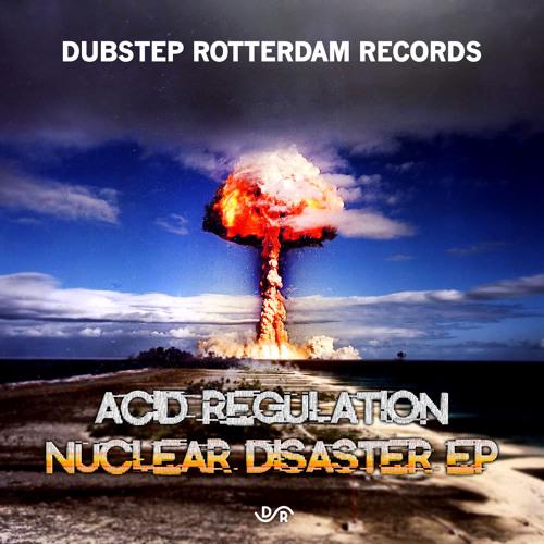 Acid Regulation - Nuclear [DUBSTEP ROTTERDAM RECORDS]