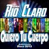 Banda Rio Claro - Quiero Tu Cuerpo (Nuevo 2013)