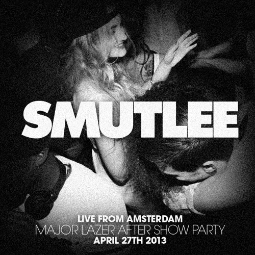 Smutlee - Live From Amsterdam (Major Lazer After Party)