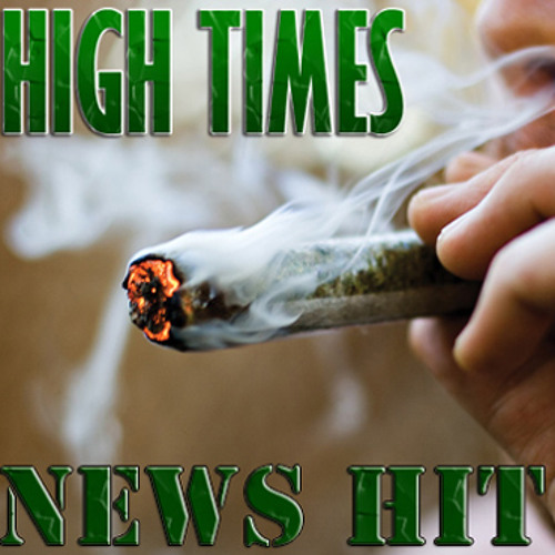 HIGH TIMES News Hit - 05/11/13 - Saturday, May 11, 2013