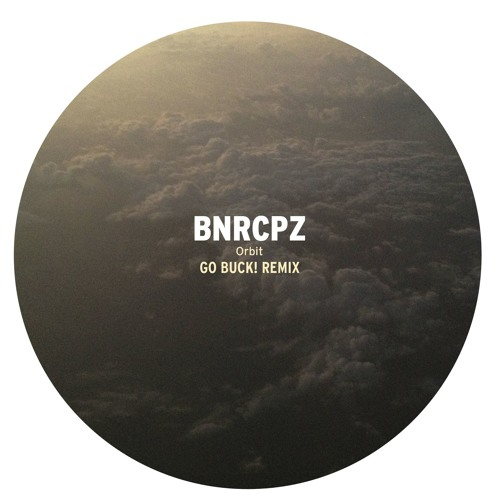 MOOMBAHTON | BNRCPZ - Orbit (Go Buck! Remix)