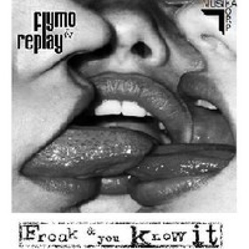 Flymo & Replay - Freak And You Know It [FREE DOWNLOAD]