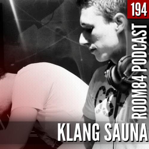 R84 PODCAST194: KLANG SAUNA