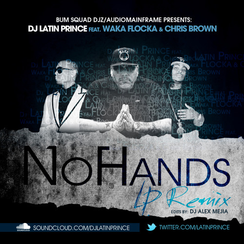 "Waka Flocka ""No Hands Hype Remix 2013"" (Latin Prince & Mejia)"