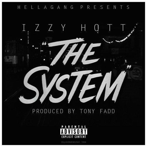 Izzy Hott- The System