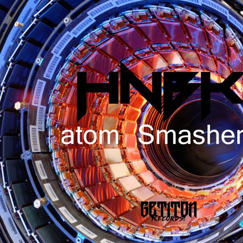 HNBK - Atom Smasher ( Original mix) No mastered
