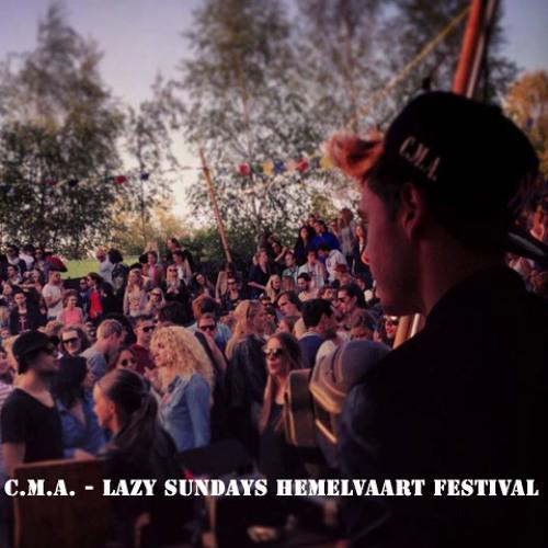 C.M.A. - LAZY SUNDAYS HEMELVAART FESTIVAL